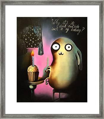 Why Its So Dark Outside Isnt It My Birthday Framed Print by Anastassia Neislotova