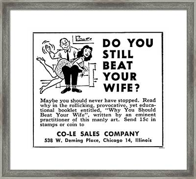 Why You Should Beat Your Wife Framed Print
