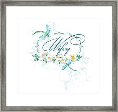 Wifey New Bride Dragonfly W Daisy Flowers N Swirls Framed Print