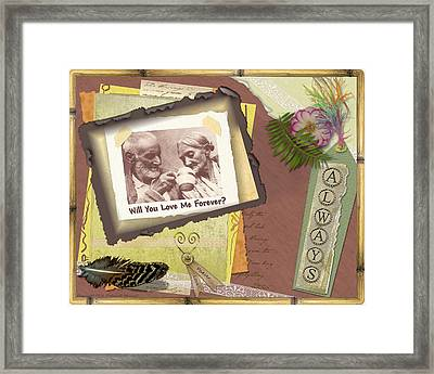 Will You Love Me Forever Framed Print by Kathy Tarochione