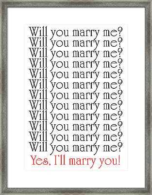 Will You Marry Me Yes I'll Marry You Framed Print by Andee Design