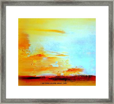 Windy Weather  I Am Gone..blown Away Framed Print by VIVA Anderson