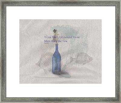 Wine Hath Drown More Men Than The Sea Framed Print
