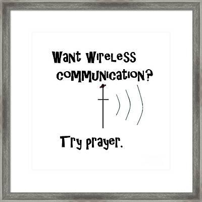 Wireless Communication Prayer Framed Print