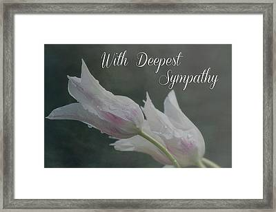 With Deepest Sympathy Framed Print