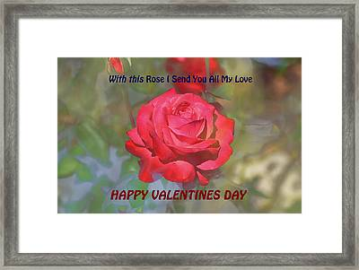 With This Rose  Happy Valentines Day Framed Print by Linda Brody