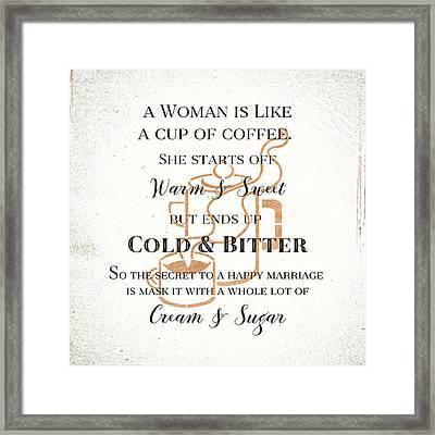 Framed Print featuring the digital art Woman Like Coffe Happy Marriage Secret by Tracie Kaska