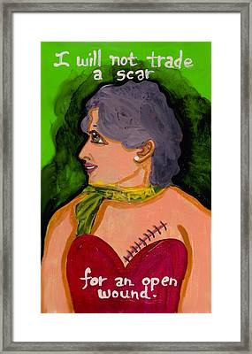 Won't Trade A Scar For An Open Wound Framed Print