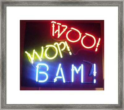 Woo Wop Bam Framed Print