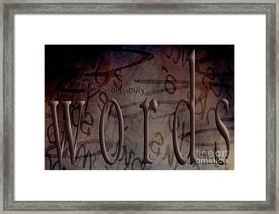 Words Are Only Words 2 Framed Print