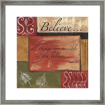 Words To Live By Believe Framed Print by Debbie DeWitt
