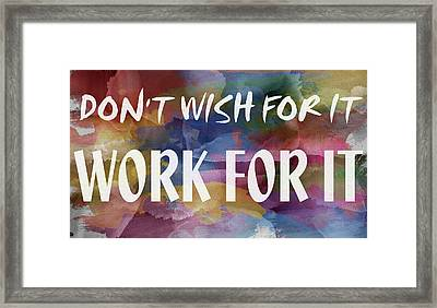 Work For It Framed Print