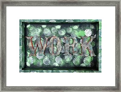 Work Framed Print by Regina Jeffers