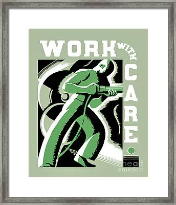 Work With Care Framed Print