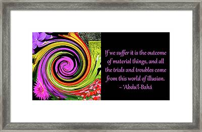 World Of Illusion Framed Print by Baha'i Writings As Art