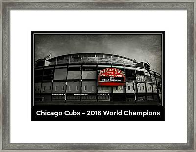 Wrigley Field - 2016 World Champions Framed Print by Stephen Stookey