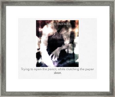 Writing On Drunk  Framed Print by Steven Digman