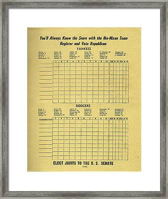 Yankees - Dodgers - Ike - Nixon Republican Score Card Framed Print by Bill Cannon