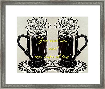 You And Me, And Two Cups Of Tea Framed Print