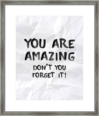 You Are Amazing Framed Print by Samuel Whitton