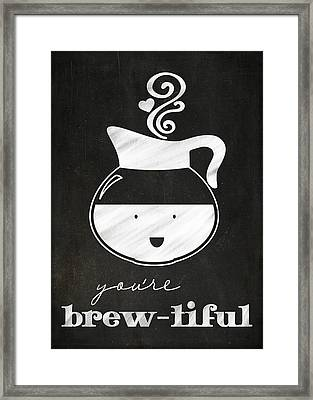 You Are Brewtiful Framed Print