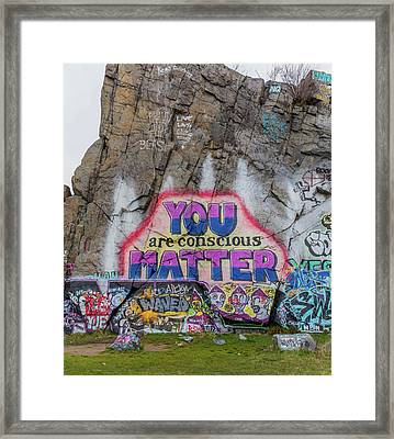 You Are Conscious Matter Framed Print