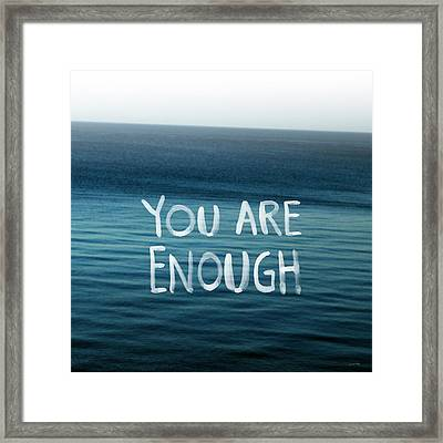 You Are Enough Framed Print by Linda Woods