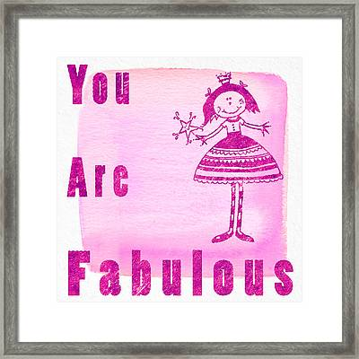 You Are Fabulous Pink Framed Print by Sabine Jacobs