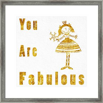 You Are Fabulous Framed Print by Sabine Jacobs