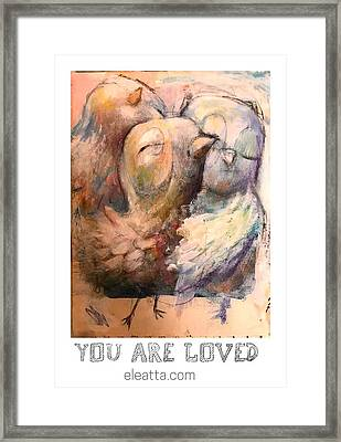 You Are Loved Framed Print