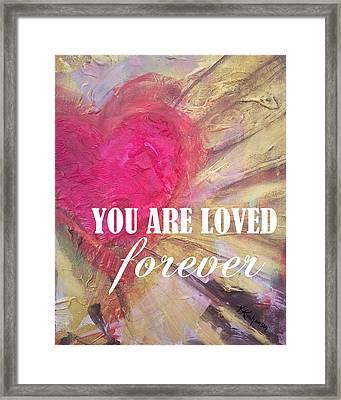 You Are Loved Forever Heart Framed Print