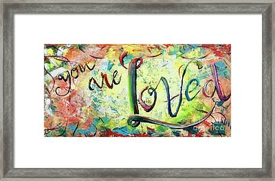 You. Are. Loved. Framed Print