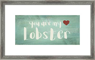 Framed Print featuring the digital art You Are My Lobster by Jaime Friedman