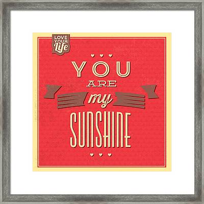 You Are My Sunshine Framed Print by Naxart Studio