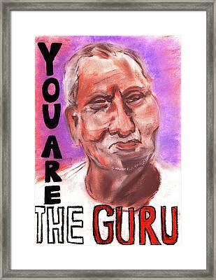 You Are The Guru Framed Print