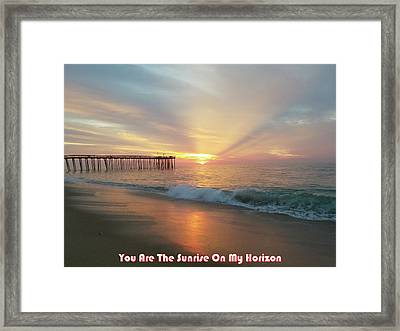 You Are The Sunrise Framed Print