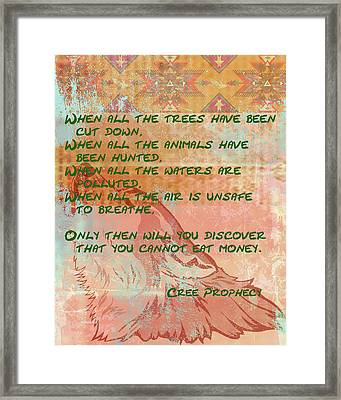 You Cannot Eat Money Framed Print by Paulette B Wright