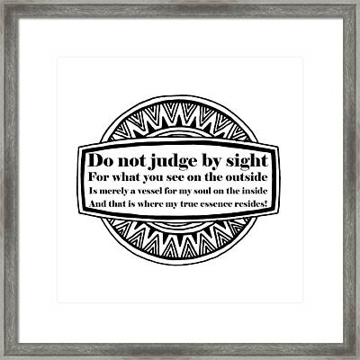 You Can't Judge Me Framed Print by FirstTees Motivational Artwork