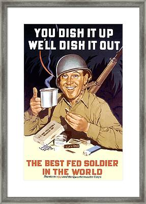 You Dish It Up We'll Dish It Out  Framed Print by War Is Hell Store