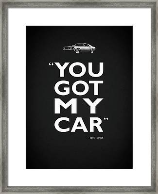 You Got My Car - John Wick Framed Print