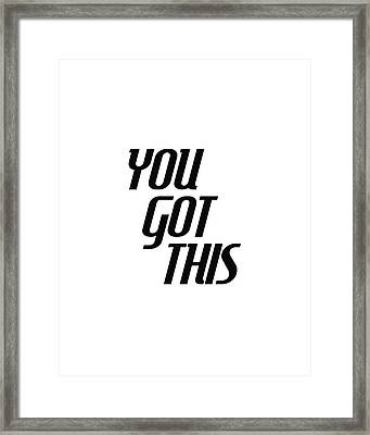 You Got This - Minimalist Motivational Print Framed Print