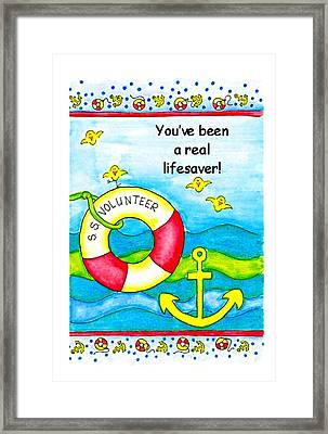 You Have Been A Real Lifesaver Framed Print by Karon Melillo DeVega