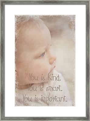 You Is Kind Framed Print
