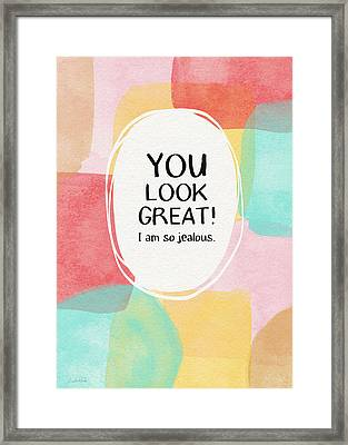 You Look Great- Art By Linda Woods Framed Print by Linda Woods