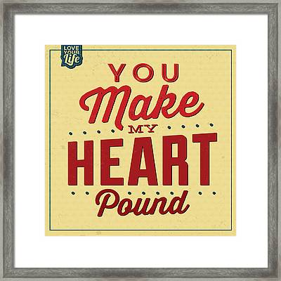 You Make My Heart Pound Framed Print by Naxart Studio