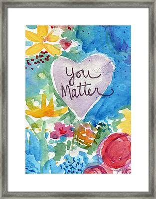 Framed Print featuring the mixed media You Matter Heart And Flowers- Art By Linda Woods by Linda Woods
