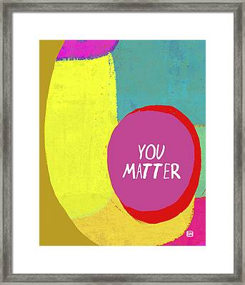 Framed Print featuring the painting You Matter by Lisa Weedn