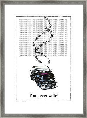 You Never Write Vintage Typewriter Framed Print by Sandra McGinley