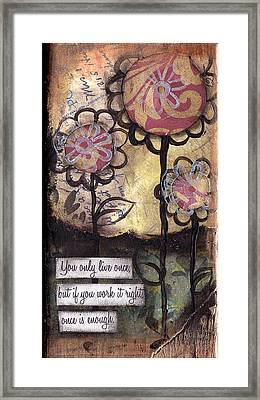 You Only Live Once Framed Print by  Abril Andrade Griffith