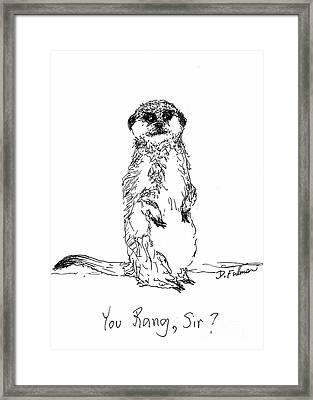 You Rang, Sir? Framed Print by Denise Fulmer